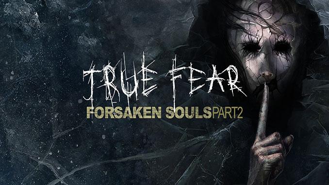 True Fear Forsaken Souls Part 2 İndir – Full